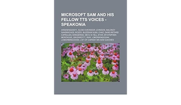 Microsoft Sam and his Fellow TTS Voices - Speakonia