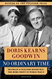 Book cover from No Ordinary Time: Franklin & Eleanor Roosevelt: The Home Front in World War II by Doris Kearns Goodwin