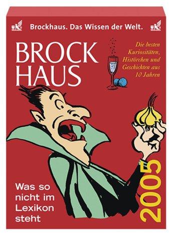 Brockhaus - Was so nicht im Lexikon steht 2005. Die besten Kuriositäten, Histörchen und Geschichten aus zehn Jahren