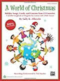 A World of Christmas -- Holiday Songs, Carols, and Customs from 15 Countries: A Global Songbook or Program for Unison and 2-Part Voices (Kit), Book & CD (Book is 100% Reproducible)