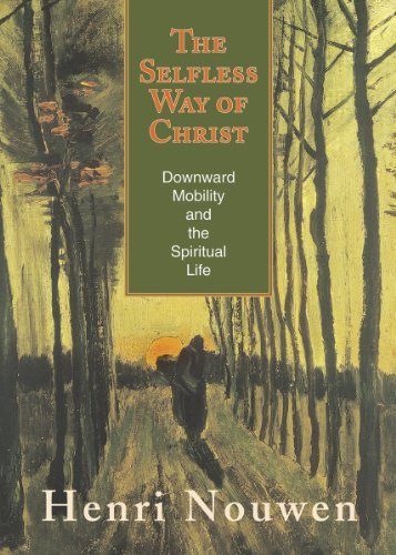 (The Selfless Way of Christ: Downward Mobility and the Spiritual Life )