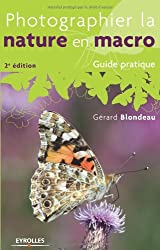 Photographier la nature en macro - Guide pratique