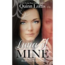Luna of Mine (The Gray Wolves Series) (Volume 8)
