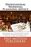 img - for Professional Wedding Planning Advice: Featuring 19 Interviews with Wedding Professionals From The City Of Los Angeles book / textbook / text book