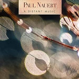 Paul Nauert: A Distant Music