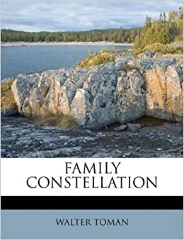 FAMILY CONSTELLATION by WALTER TOMAN (2011-08-27)