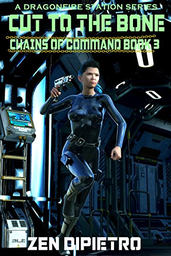 Cut to the Bone: Chains of Command Book 3 by [DiPietro, Zen]