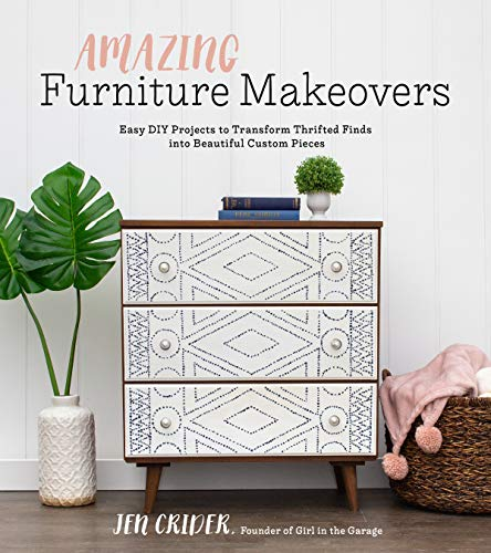 Amazing Furniture Makeovers: Easy DIY Projects to Transform Thrifted Finds into Beautiful Custom Pieces (Pieces Store Furniture)