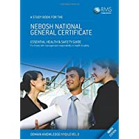 A Study Book for the Nebosh National General Certificate: Essential Health & Safety Guide for Those with Management Responsibility in Health & Safety