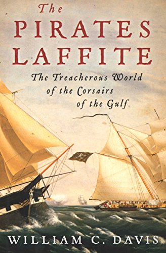 The Pirates Laffite: The Treacherous World of the Corsairs of the -