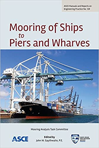 Mooring of Ships to Piers and Wharves (Asce Manual and Reports on Engineering Practice)