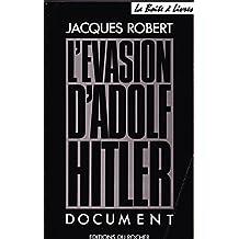 EVASION D'ADOLF HITLER -L'