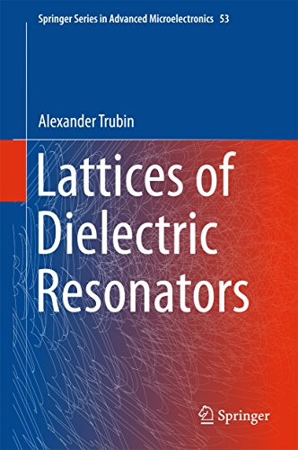 Lattices of Dielectric Resonators (Springer Series in Advanced Microelectronics) (Resonator Series)