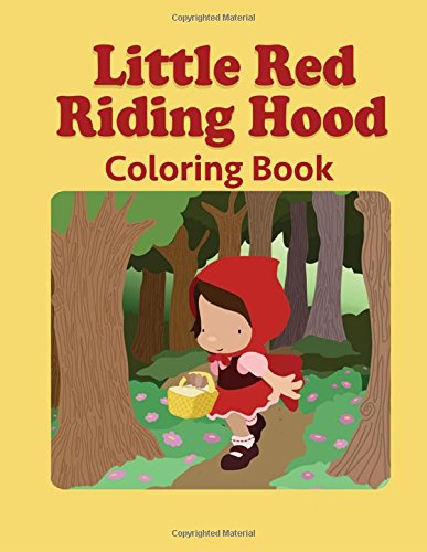 Download Little Red Riding Hood Coloring Book: Coloring Book for Kids and Adults, Activity Book, Great Starter Book for Children (Coloring Book for Adults Relaxation and for Kids Ages 4-12) pdf epub