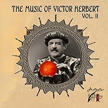 The Music of Victor Herbert, Volume II