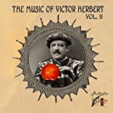 The Music of Victor Herbert, Volume II