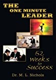 The One Minute Leader: 52 Weeks to Success