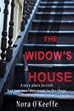 The Widow's House: A nice place to visit, but you wouldn't want to die there.