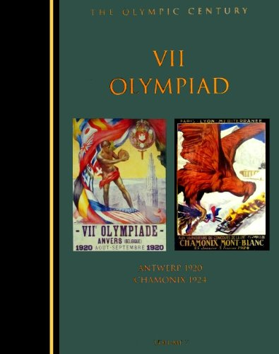 The Olympic Century : VII Olympiad, Antwerp 1920 & Chamonix 1924 (Olympic Century) - 1924 Olympic Games