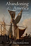 Abandoning America: Life-stories from early New England, Susan Hardman Moore, 1843838176