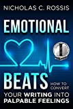 #8: Emotional Beats: How to Easily Convert your Writing into Palpable Feelings (Author Tools Book 1)