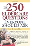 The 250 Eldercare Questions Everyone Should Ask