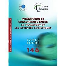 Intégration et concurrence entre le transport et les activités logistiques (TRANSPORTS) (French Edition)
