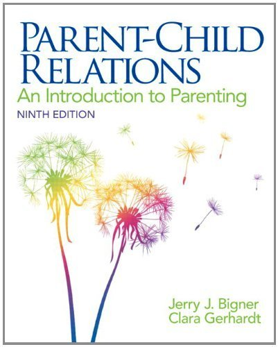 Parent-Child Relations: An Introduction to Parenting (9th Edition) by Jerry J. Bigner (2013-01-28)