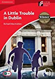 img - for A Little Trouble in Dublin Level 1 Beginner/Elementary (Cambridge Discovery Readers: Level 1) book / textbook / text book