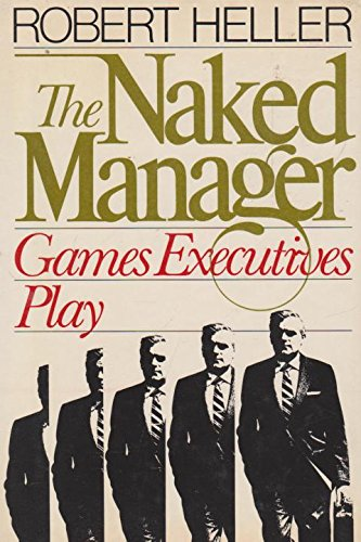 The Naked Manager: Games Executives Play