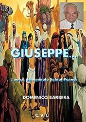 Giuseppe...  L'uomo denominato Safnat-Paneac (Italian Edition)