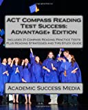 ACT Compass Reading Test Success Advantage+ Edition - Includes 25 Compass Reading Practice Tests, Academic Success Academic Success Media, 1496051823
