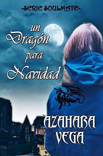 Un dragón para Navidad (Serie SoulMate nº 2) (Spanish Edition)