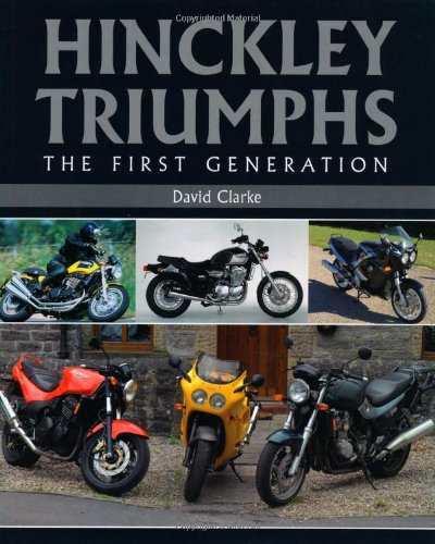 Hinckley Triumphs: The First Generation (Crowood Motoclassic)