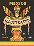 img - for Mexico Illustrated 1920-1950 by Salvador Albi ana (2015-08-25) book / textbook / text book