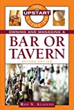 The Upstart Guide to Owning and Managing a Bar or Tavern, Roy Alonzo, 1419535536