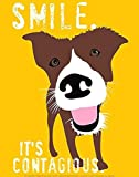 Smile. Its Contagious Happy Dog By Ginger Oliphant 14×11 Motivational Inspirational Saying Art Print Poster
