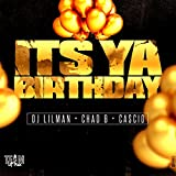 Its Ya Birthday (feat. Chad B, Cascio & DJ Frosty)