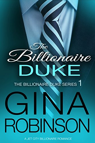 The Billionaire Duke (The Billionaire Duke Series Book 1) by [Robinson, Gina]