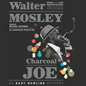 Charcoal Joe: An Easy Rawlins Mystery, Book 14 | Walter Mosley