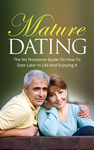 Mature Dating Nonsense Guide Enjoying ebook product image