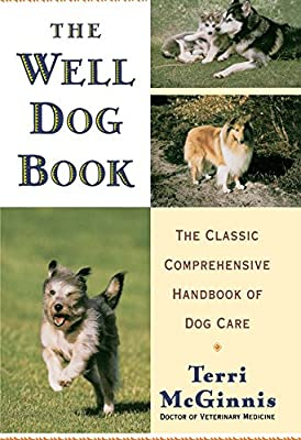 The Well Dog Book: The Classic Comprehensive Handbook of Dog Care by Random House
