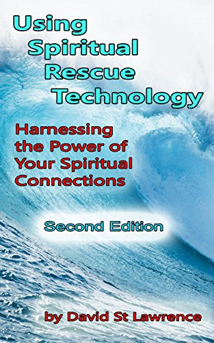 Using Spiritual Rescue Technology Harnessing The Power Of Your