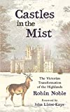 img - for Castles in the Mist: The Victorian Transformation of the Highlands book / textbook / text book
