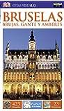 Bruselas, Brujas, Gante y Amberes, Colección Guías Visuales)