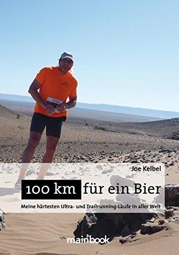 100 km für ein Bier: Meine härtesten Ultra- und Trailrunning-Läufe in aller Welt