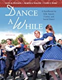 img - for Dance A While: A Handbook for Folk, Square, Contra, and Social Dance (10th Edition) book / textbook / text book