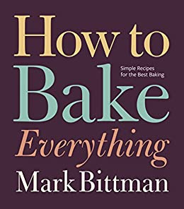 Amazon how to bake everything simple recipes for the best how to bake everything simple recipes for the best baking by bittman mark forumfinder Image collections
