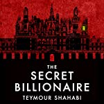 The Secret Billionaire   Teymour Shahabi