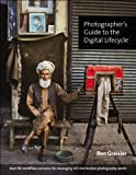 Photographer's Guide to the Digital Lifecycle, Ben Greisler, 0321771605